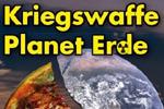 """""""Kriegswaffe Planet Erde"""""""