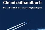 Das Chemtrailhandbuch.